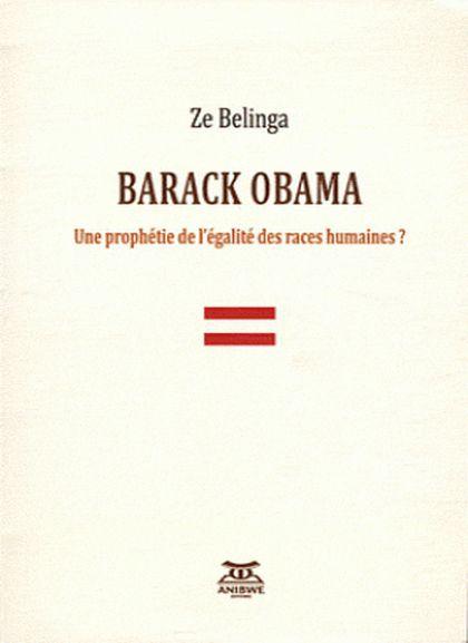 Barack OBAMA Une prophétie de l'égalité des races humaines