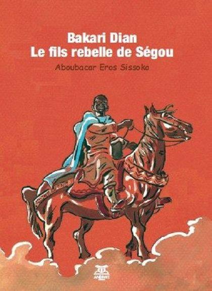 Bakari Dian le fils rebelle