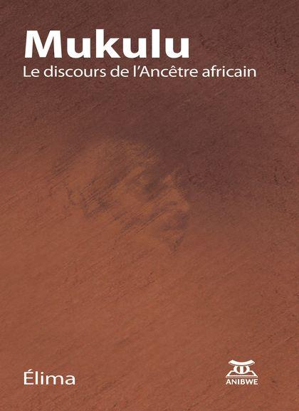 elima Mukulu Le discours de l'Ancêtre africain