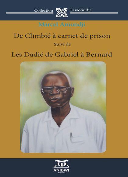 marcel amondji De Climbié à carnet de prison Suivi de Les Dadié de Gabriel à Bernard