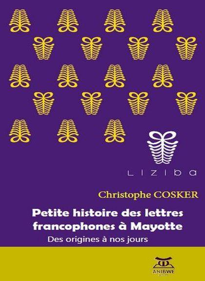 christophe cosker petite histoire des lettres francophones a Mayotte