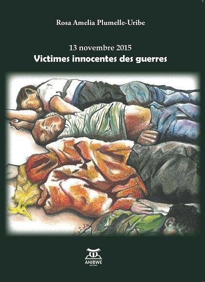 13 Novembre 2015 Victimes innocentes des guerres